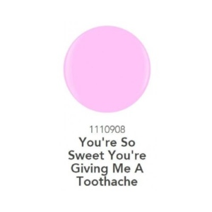 1110908 You're So Sweet You're Giving Me A Toothache